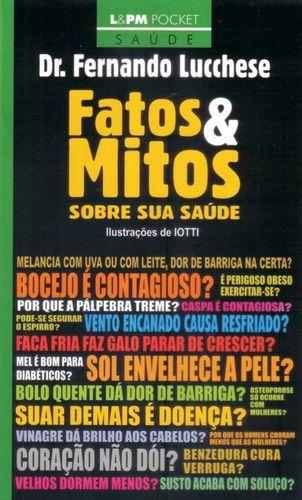 FATOS & MITOS SOBRE SUA SAUDE - 563