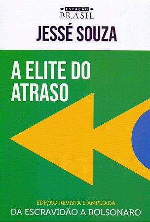 A ELITE DO ATRASO - ED REVISTA E AMPLIADA