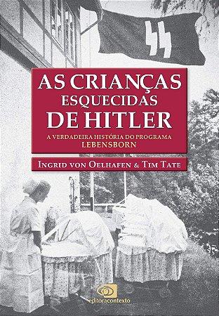 AS CRIANCAS ESQUECIDAS DE HITLER