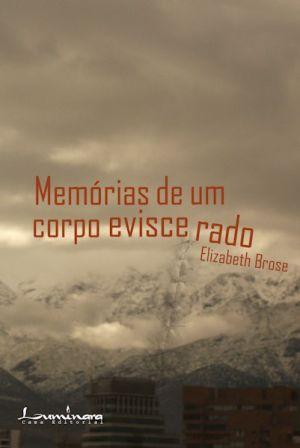 MEMORIAS DE UM CORPO EVISCERADO