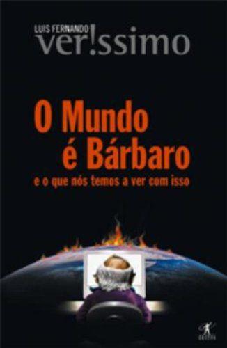 O-MUNDO-E-BARBARO-E-O-QUE-NOS-TEMOS-A-VER-COM-ISSO
