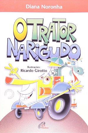 O TRATOR NARIGUDO