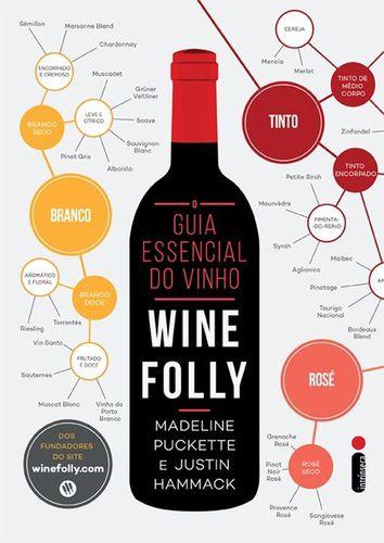 GUIA ESSENCIAL DO VINHO - WINE FOLLY