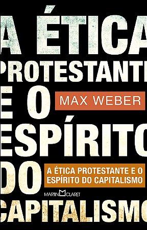 A ETICA PROTESTANTE E O ESPIRITO DO CAPITALISMO - 49
