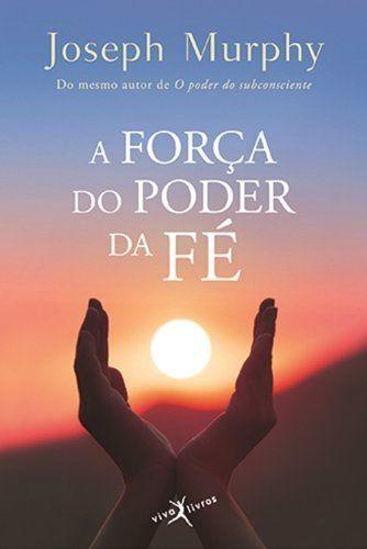 A FORCA DO PODER DA FE