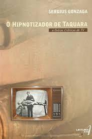 O-HIPNOTIZADOR-DE-TAQUARA-E-OUTRAS-CRONICAS