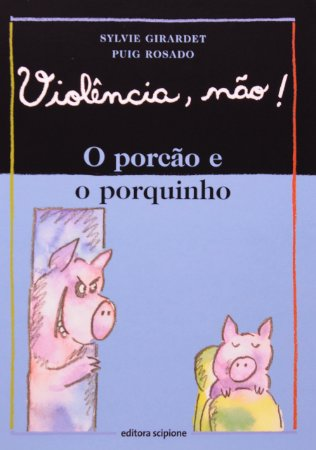 Violência, não!: O porcão e o porquinho