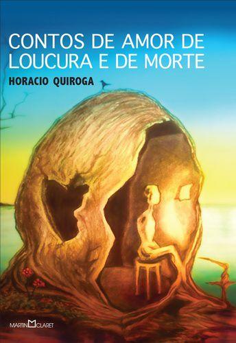 CONTOS DE AMOR DE LOUCURA E DE MORTE