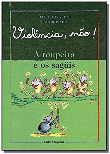 Violência, não!: A toupeira e os saguis