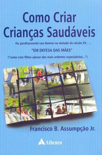 COMO CRIAR CRIANCAS SAUDAVEIS