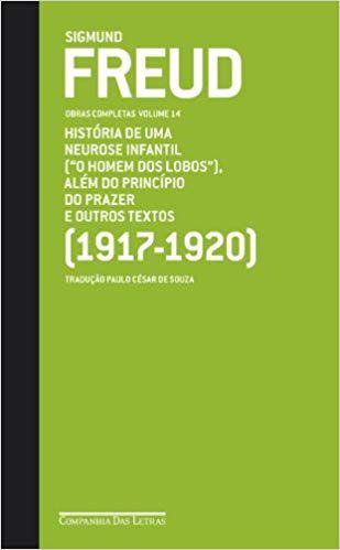 HISTORIA DE UMA NEUROSE INFANTIL 1917-1920   VOL 14