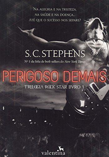 PERIGOSO DEMAIS- VOL. 3 - TRILOGIA ROCK STARS
