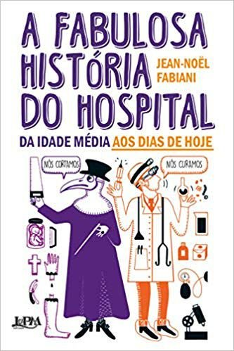 A FABULOSA HISTORIA DO HOSPITAL DA IDADE MEDIA