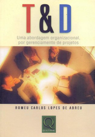 T & D - UMA ABORDAGEM ORGANIZACIONAL POR GERENCIAMENTO DE PR