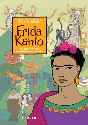 FRIDA KAHLO-PRAQUE PRECISO DE PES QUANDO TENHO ASAS PARA VOA
