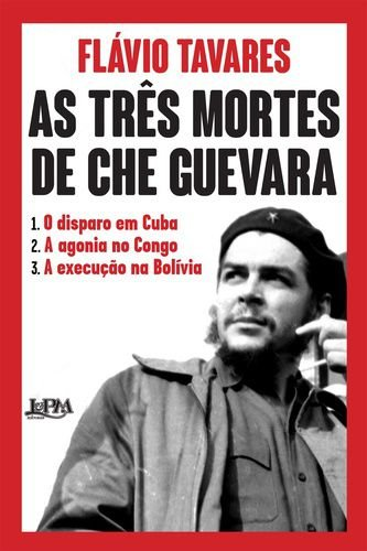 AS TRES MORTES DE CHE GUEVARA
