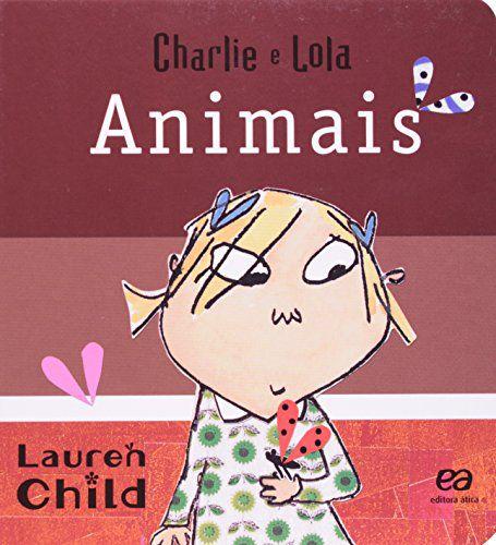 CHARLIE E LOLA - ANIMAIS - CAPA DURA