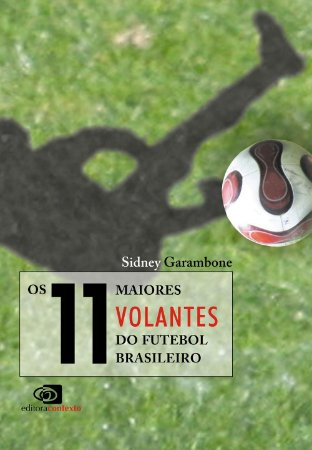 OS 11 MAIORES VOLANTES DO FUTEBOL BRASILEIRO
