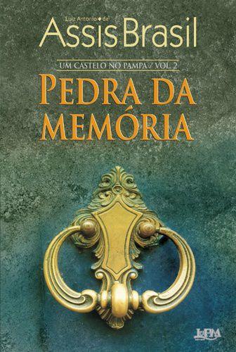 PEDRA DA MEMORIA - UM CASTELO NO PAMPA VOL. 2