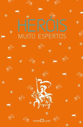 HERÓIS MUITO ESPERTOS