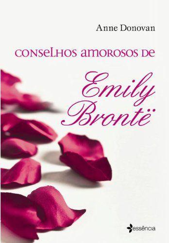 CONSELHOS AMOROSOS DE EMILY BRONTE