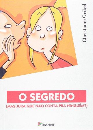 O SEGREDO ( MAS JURA QUE NAO CONTA PRA NINGUEM ? )