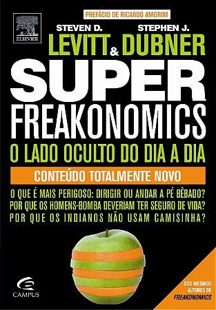 SUPER-FREAKONOMICS---O-LADO-OCULTO-DO-DIA-A-DIA