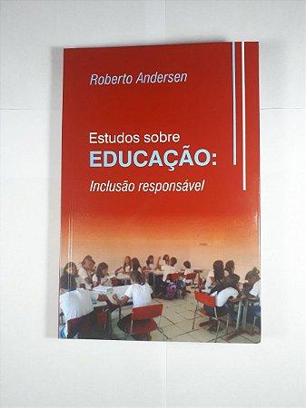 ESTUDOS SOBRE EDUCACAO : INCLUSAO RESPONSAVEL