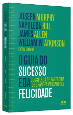 O GUIA DO SUCESSO E DA FELICIDADE