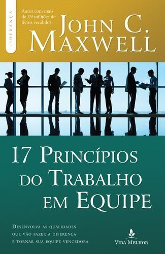 17 PRINCIPIOS DO TRABALHO EM EQUIPE