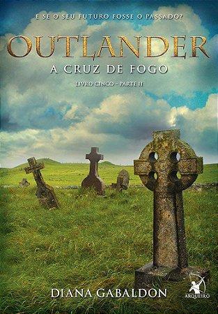 OUTLANDER - A CRUZ DE FOGO LIVRO - 5 PT-2