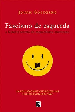 FASCISMO-DE-ESQUERDA---A-HISTORIA-SECRETA-DO-ESQUERDISMO-AME