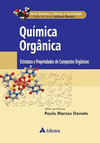 QUIMICA ORGANICA - ESTRUTURA E PROPRIEDADES DE COMPOSTOS