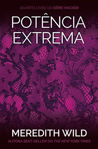 POTÊNCIA EXTREMA - SÉRIE HACKER - V.4