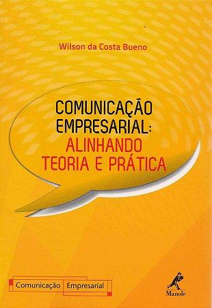 COMUNICACAO EMPRESARIAL ALINHANDO TEORIA E PRATICA