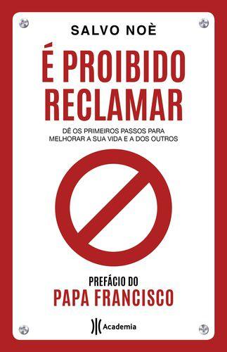 E PROIBIDO RECLAMAR
