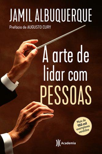A ARTE DE LIDAR COM PESSOAS - CAPA DURA