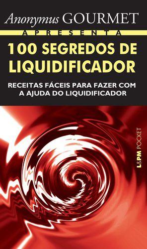 100 SEGREDOS DO LIQUIDIFICADOR - 905