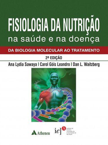 FISIOLOGIA DA NUTRIÇÃO NA SAÚDE E NA DOENÇA
