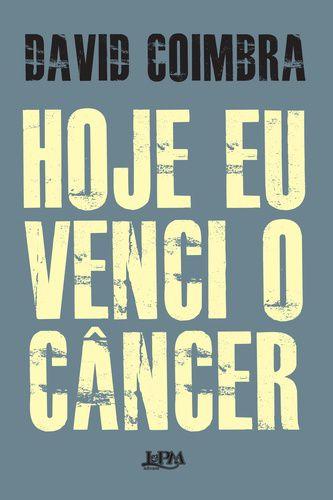 HOJE EU VENCI O CANCER