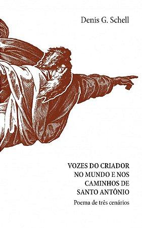 VOZES DO CRIADOR NO MUNDO E NOS CAMINHOS DE SANTO ANTONIO