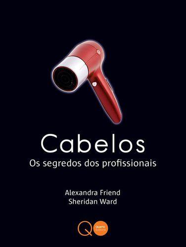 CABELOS - OS SEGREDOS DOS PROFISSIONAIS