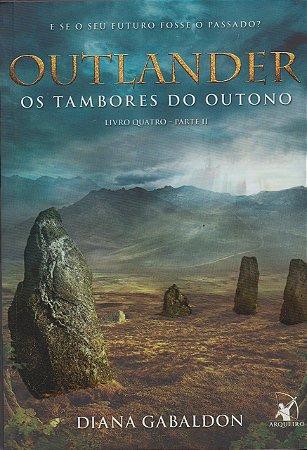 OUTLANDER - OS TAMBORES DO OUTONO - LIVRO 4 - PT-2