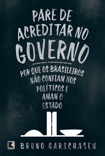 PARE DE ACREDITAR NO GOVERNO, PORQUENOS BRASILEIROS NAO CONF