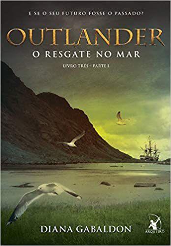 OUTLANDER - O RESGATE NO MAR LIVRO 3 - PT-1