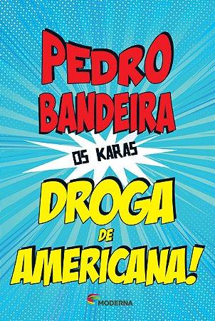 OS KARAS - DROGA DE AMERICANA