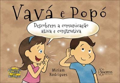 VAVA E POPO - DESCOBREM A COMUNICAÇÃO ATIVA E CONSTRUTIVA