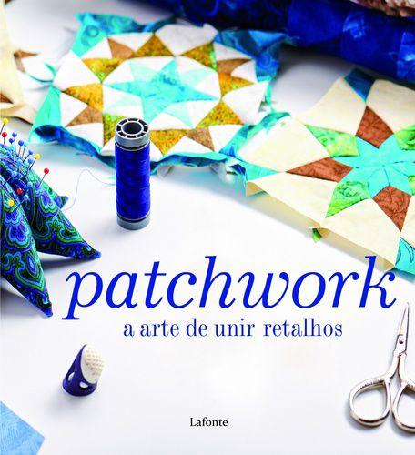 PATCHWORK - A ARTE DE UNIR RETALHOS