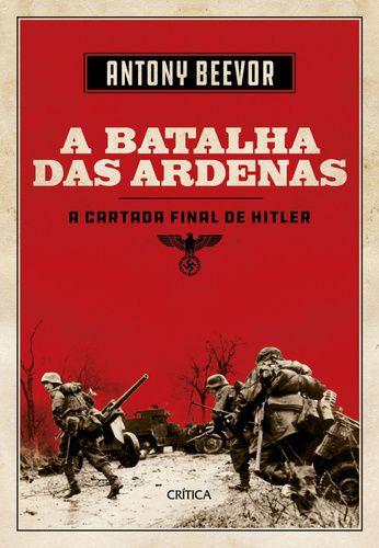 A BATALHA DAS ARDENAS - A CARTADA FINAL DE HITLER