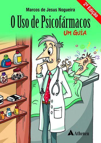 O USO DE PSICOFARMACOS - UM GUIA
